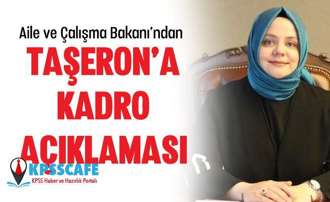 Çalışma Bakanı'ndan Taşeron'a Kadro Açıklaması!