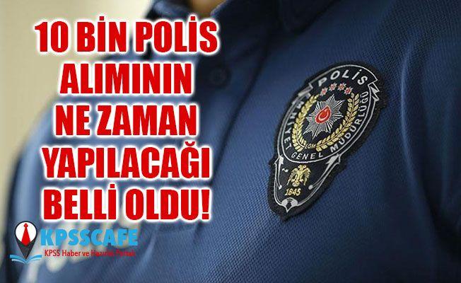 EGM 10 Bin Polis Alımının Ne Zaman Yapılacağı Belli Oldu !