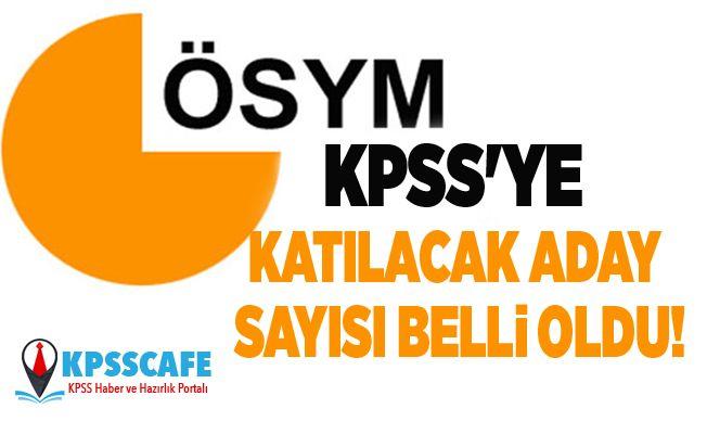 KPSS'ye Katılacak Aday Sayısı Belli Oldu!