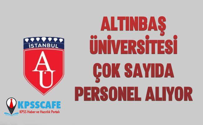 Altınbaş Üniversitesi Çok Sayıda Personel Alıyor!