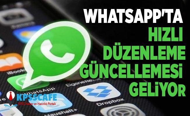 WhatsApp'ta hızlı düzenleme güncellemesi geliyor