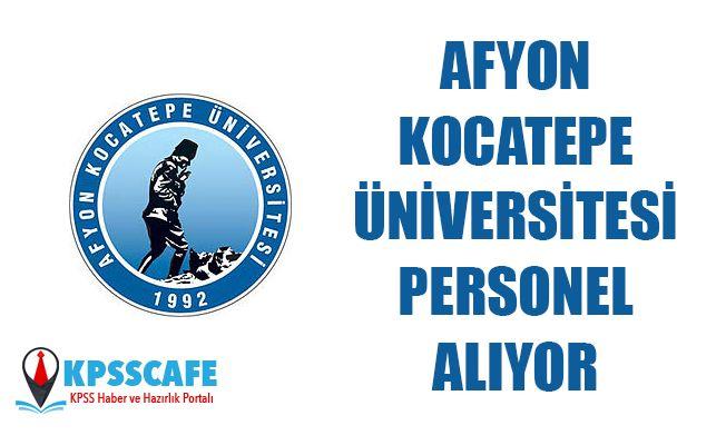 Afyon Kocatepe Üniversitesi Personel Alıyor! İşte Detaylar...