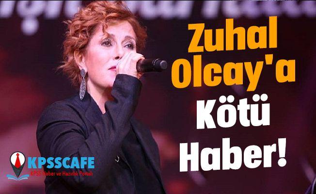 Zuhal Olcay'a Kötü Haber!