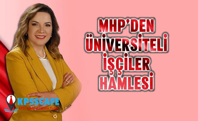 MHP'den Üniversiteli İşçiler Hamlesi!