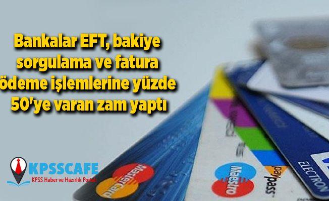 Bankalardan işlem ücretlerine büyük zam!