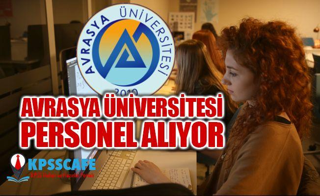 Avrasya Üniversitesi Personel Alıyor! İşte Başvuru Şartları!