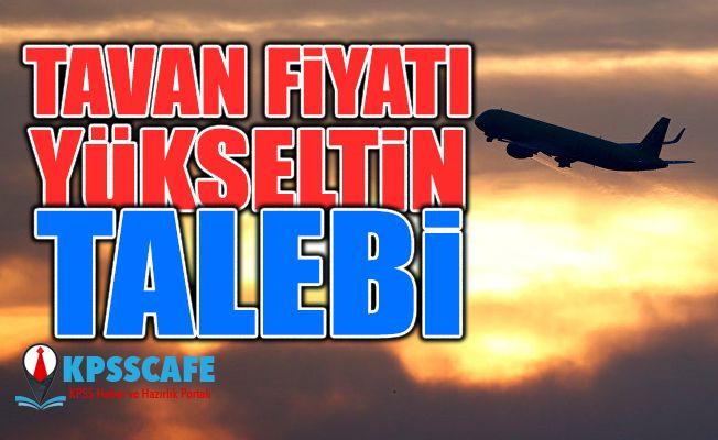 Havayolu şirketlerinden uçak biletlerinde 'tavanı yükseltin' talebi