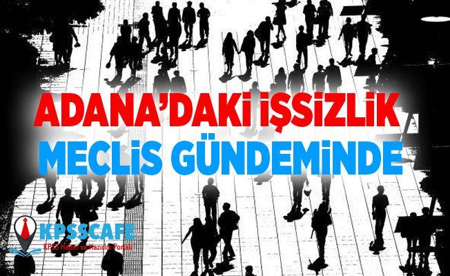 Adana işsizliği için 15 ayrı araştırma önergesi