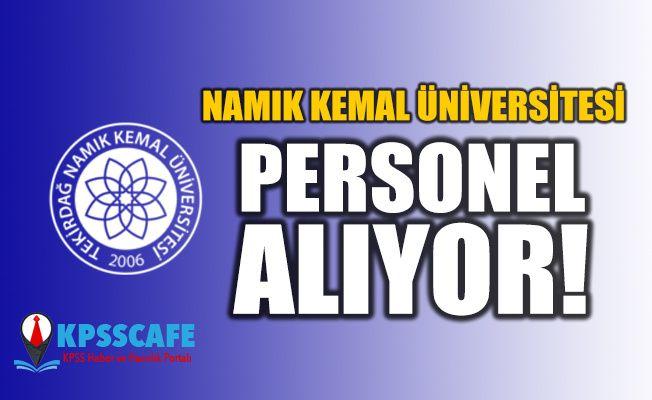 Namık Kemal Üniversitesi Personel Alıyor! İşte Başvuru Şartları!