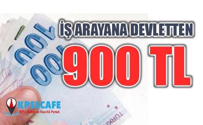 İş arayana Devletten 900 lira destek