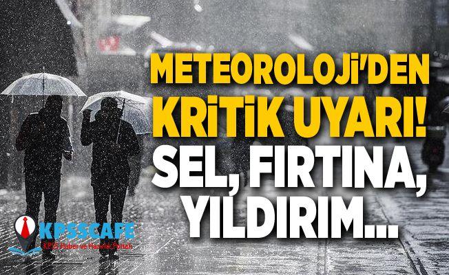 Meteoroloji'den kritik uyarı! Sel, fırtına, yıldırım...
