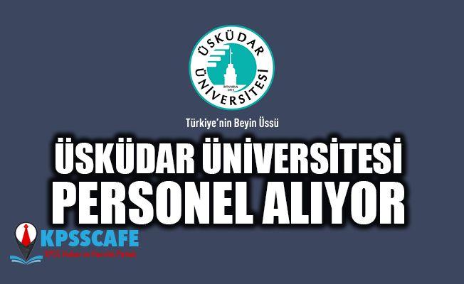Üsküdar Üniversitesi Çok Sayıda Personel Alıyor! İşte Başvuru Şartları!