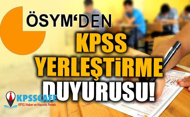 ÖSYM'den KPSS Yerleştirme Duyurusu!