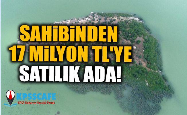 Sahibinden 17 Milyon TL'ye Satılık Ada!