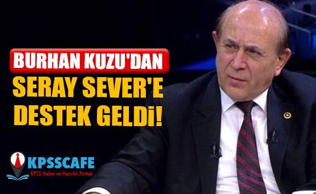 Burhan Kuzu'dan Seray Sever'e Destek Geldi!