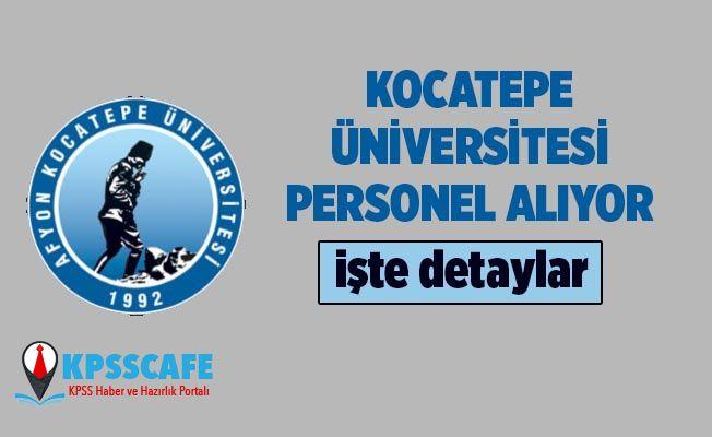 Afyon Kocatepe Üniversitesi Personel Alıyor! İşte başvuru Şartları!...