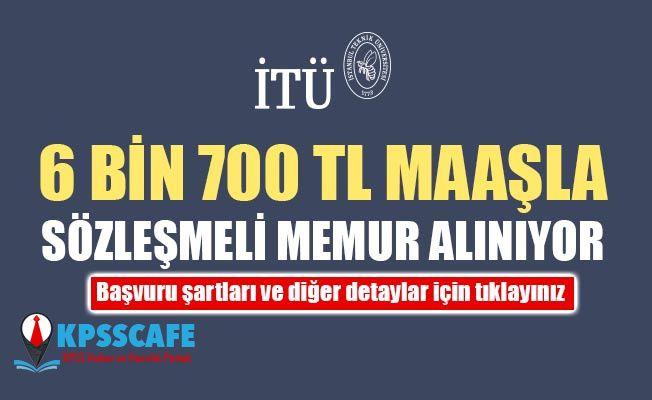 İstanbul Teknik Üniversitesi 6 bin 700 TL Maaşla Sözleşmeli Memur Alıyor! İşte Başvuru Şartları!