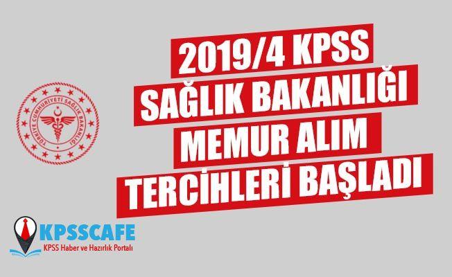 2019/4 KPSS Sağlık Bakanlığı Memur Alım Tercihleri Başladı!