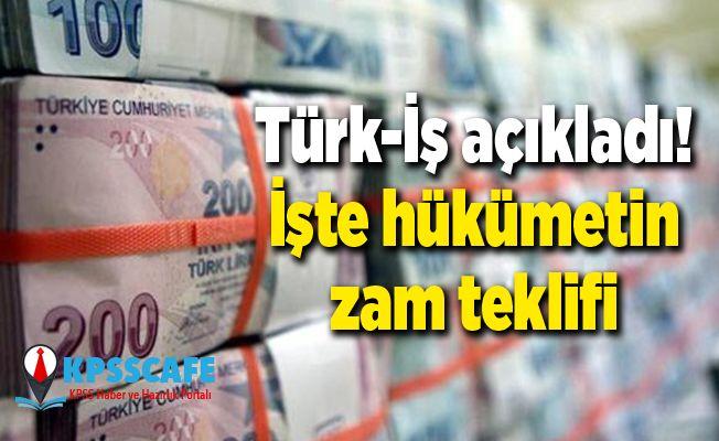 Türk-İş açıkladı! İşte hükümetin zam teklifi
