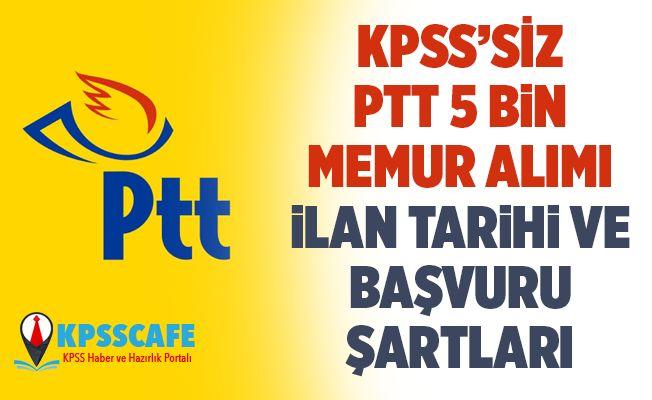 PTT KPSS'siz 5 Bin Memur Alımı! İlan Tarihi ve Genel Şartlar