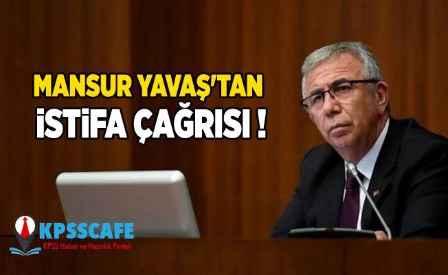 Mansur Yavaş'tan istifa çağrısı !