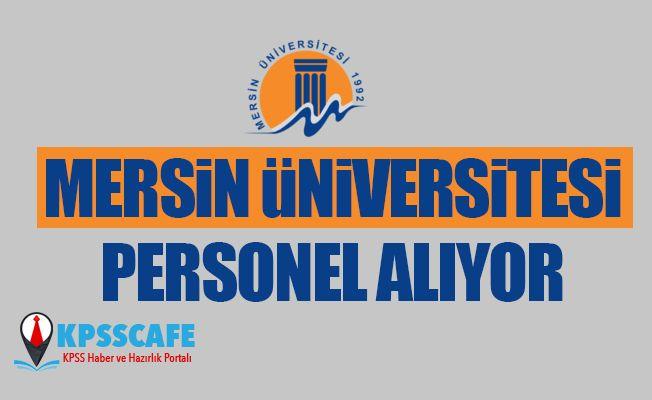 Mersin Üniversitesi Personel Alıyor! İşte Başvuru Şartları!