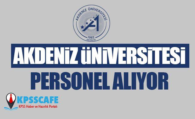 Akdeniz Üniversitesi Personel Alıyor! İşte Başvuru Şartları!