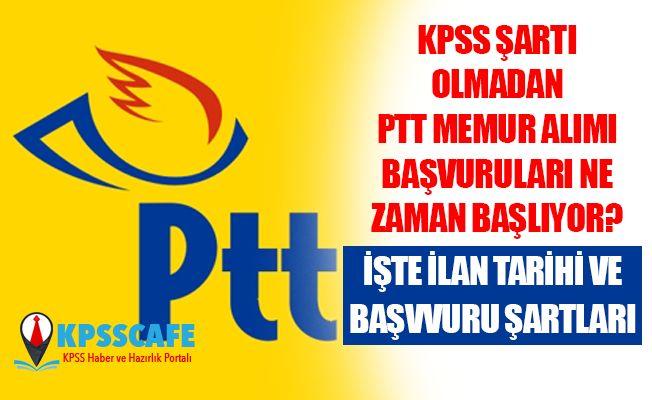 KPSS'siz PTT Personel Alımı Başvuruları Ne Zaman Başlıyor! Tarih Belli Oldu! İşte Başvuru Şartları!