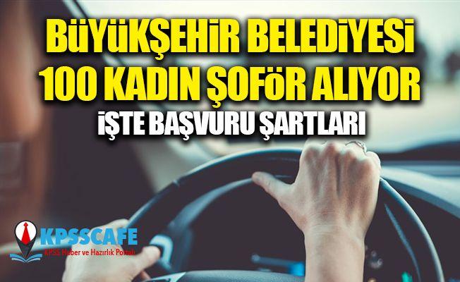 İzmir Büyükşehir Belediyesi 100 Kadın Şoför Alım Başvuruları Başladı!