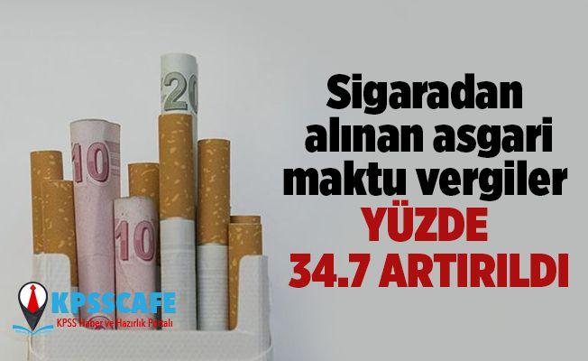 Sigaraya Yeni Zam: Sigaradan alınan asgari maktu vergiler yüzde 34.7 artırıldı! İşte Yeni Sigara fiyatları!