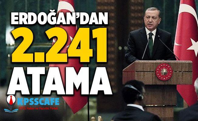 Erdoğan'dan 2 bin 241 Atama!