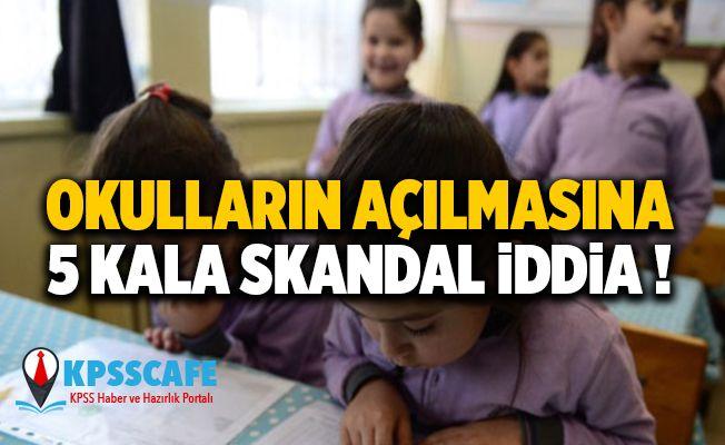 Okulların açılmasına 5 kala skandal iddia!