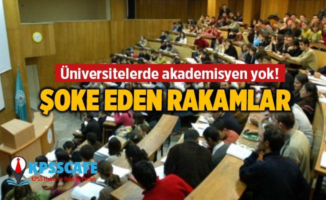 Üniversitelerde akademisyen yok! Şoke eden rakamlar