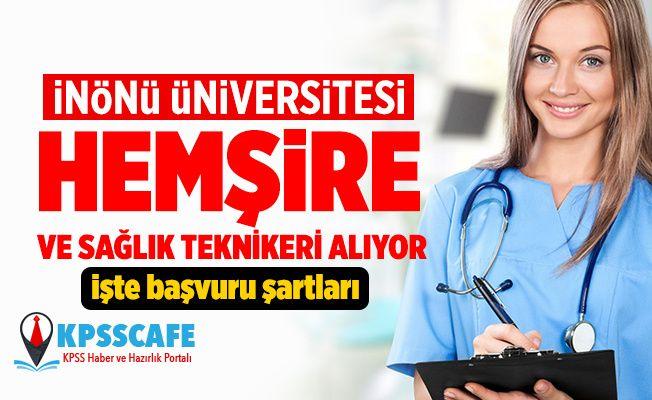 İnönü Üniversitesi Hemşire ve Sağlık Teknikeri Alıyor! İşte Başvuru Şartları!