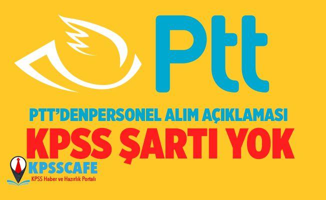 PTT'den personel alımı açıklaması: KPSS şartı yok
