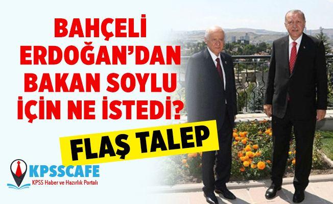 MHP Lideri Devlet Bahçeli'den İçişleri Bakanı Soylu İçin Cumhurbaşkanı Erdoğan'dan Flaş Talep!