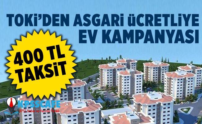 TOKİ'den Asgari Ücretliye 400 TL Taksitle Ev!