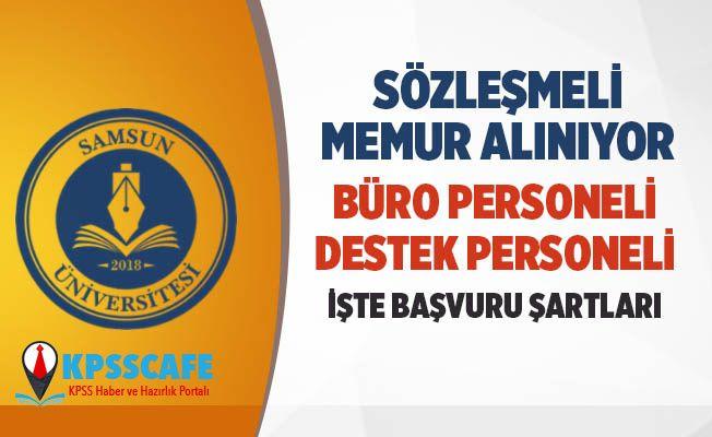 Samsun Üniversitesi Memur Alımı! Büro Personeli ve Destek Personeli Alıyor! İşte Başvuru Şartları...