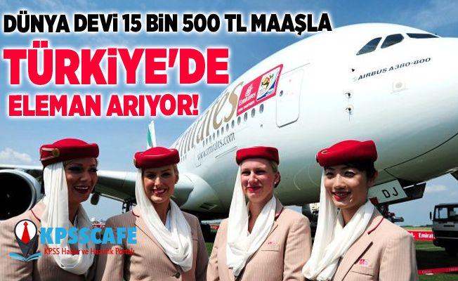 Dünya devi 15 bin 500 TL maaşla Türkiye'de eleman arıyor!