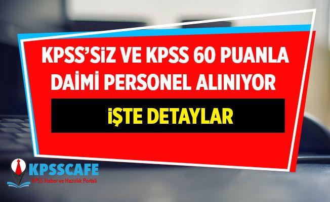 KPSS'siz ve KPSS 60 Puanla Memur Alınıyor! İşte Başvuru Şartları!