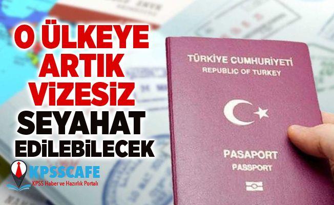 Bugünden itibaren geçerli! O ülkeye artık vizesiz seyahat edilebilecek