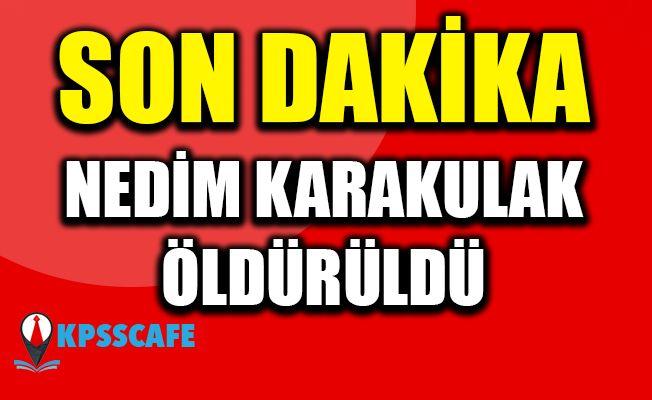 Kırmızı bültenle aranan terörist Nedim Karakulak MİT ve TSK'nın ortak operasyonunda öldürüldü