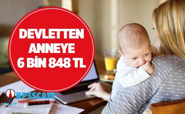 Devletten Annelere 6 Bin 848 TL!