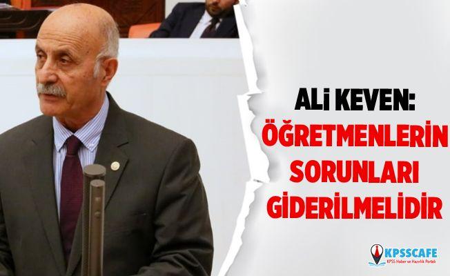 Ali Keven:Öğretmenlerin Sorunları Giderilmelidir