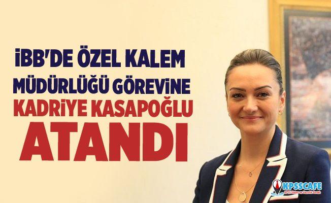 İBB'de Özel Kalem Müdürlüğü görevine Kadriye Kasapoğlu atandı