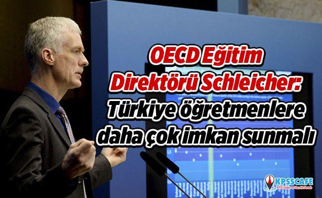 OECD Eğitim Direktörü Schleicher: Türkiye öğretmenlere daha çok imkan sunmalı
