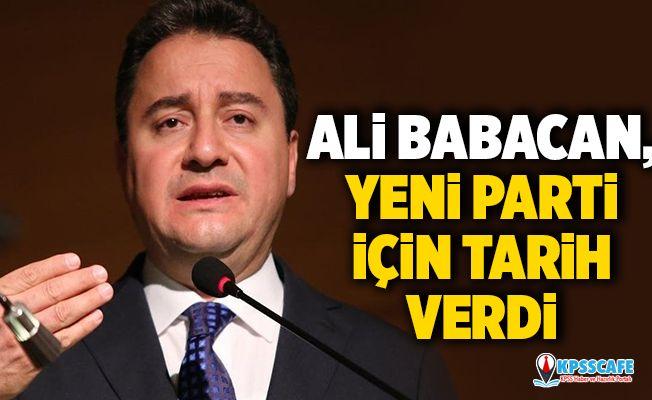 Ali Babacan, yeni parti için tarih verdi