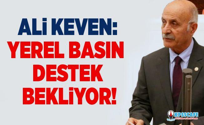 Ali Keven:Yerel basın destek bekliyor!