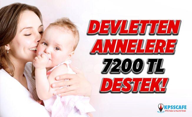 Devletten Annelere 7200 TL Destek! İşte Detaylar...