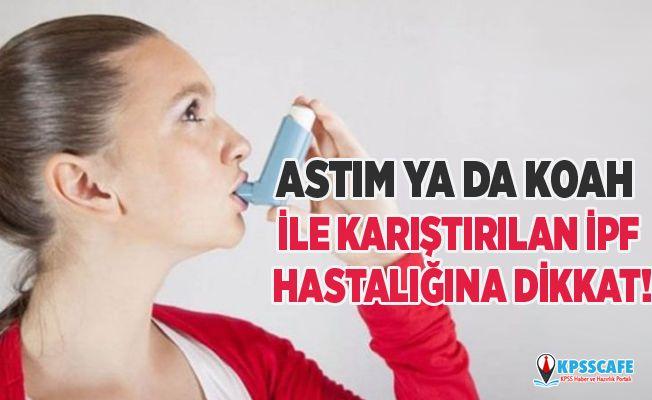 Astım ya da koah ile karıştırılan ipf hastalığına dikkat!